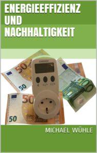 Das Cover des Sachbuchs 'Energieeffizienz und Nachhaltigkeit' zeigt symbolisch, dass mit Energieeffizienz Geld gespart wird